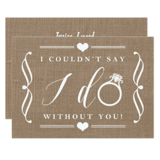 I Couldn't Say I Do Without You | Rustic Burlap Card