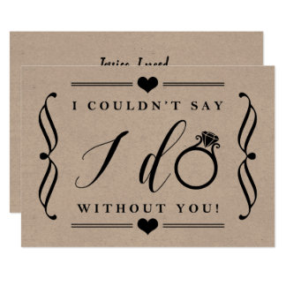 I Couldn't Say I Do Without You | Rustic Kraft Card