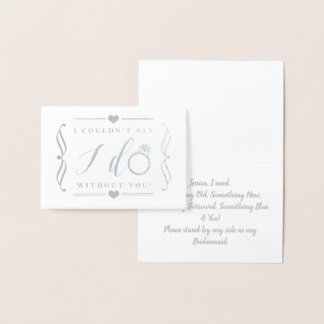 I Couldn't Say I Do Without You | Silver Foil Card
