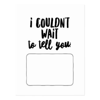 I Couldn't Wait to Tell You... Postcard