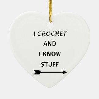 I Crochet And I know Stuff Ceramic Ornament