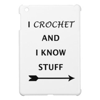 I Crochet And I know Stuff Cover For The iPad Mini