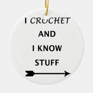 I Crochet And I know Stuff Round Ceramic Decoration