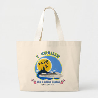 I Cruise and I Drink Things Large Tote Bag