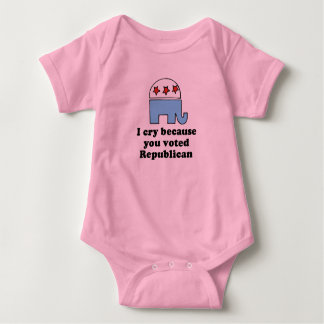 I cry because you voted republican baby t-shirt