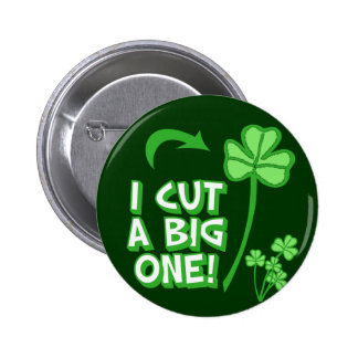 I Cut a BIG one! 6 Cm Round Badge