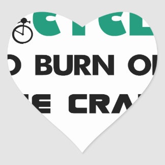 I cycle to burn off the crazy, bicycle heart sticker