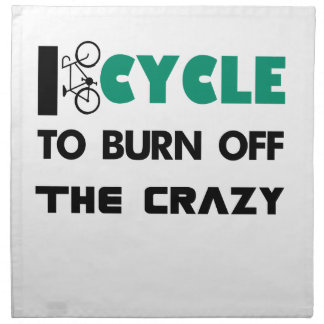 I cycle to burn off the crazy, bicycle napkin