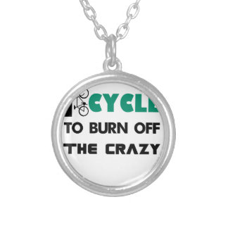 I cycle to burn off the crazy, bicycle silver plated necklace
