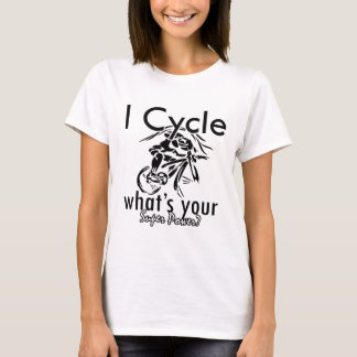 I Cycle what's your super power T-Shirt