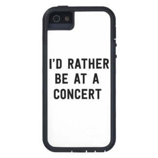 I'd Rather Be at a Concert iPhone 5 Cases