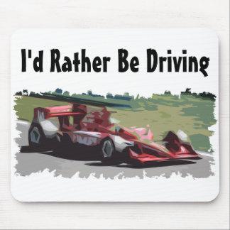 I d Rather Be Driving Race Car Mousepad