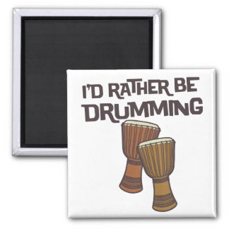 I d Rather Be Drumming Refrigerator Magnets
