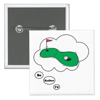 I d rather be Golfing 3 Pins