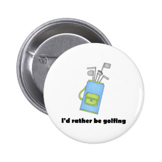 I d rather be golfing pinback button