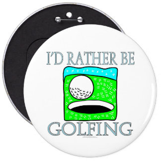I d rather be golfing colossal button