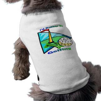 I d Rather Be Golfing Dog Shirt