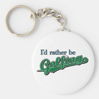 I d rather be Golfing Key Chains