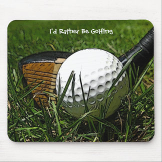 I d Rather Be Golfing Mousepad