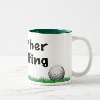I d Rather Be Golfing Mug