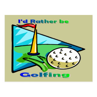 I d Rather Be Golfing Postcards