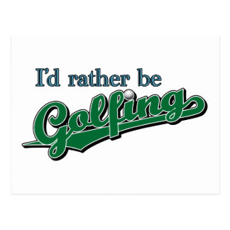 I d rather be Golfing Post Cards