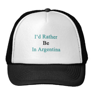 I d Rather Be In Argentina Mesh Hat