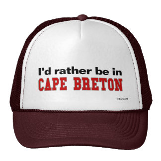 I d Rather Be In Cape Breton Trucker Hats