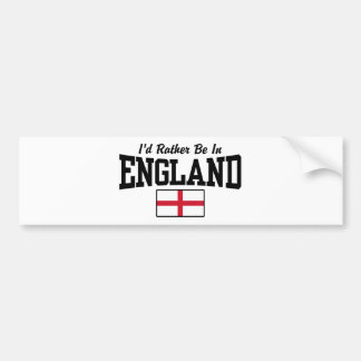 I d Rather Be In England Bumper Sticker
