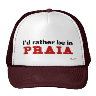 I d Rather Be In Praia Mesh Hat