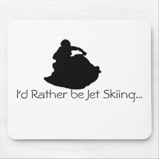 I d Rather be Jet Skiing Mouse Pads