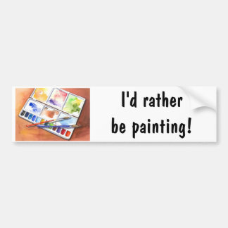I d Rather be Painting Bumper Stickers