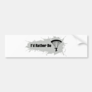 I d Rather Be Parachuting Bumper Stickers