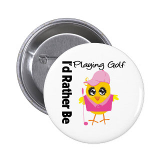 I d Rather Be Playing Golf Buttons