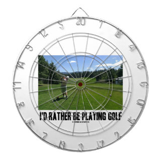 I d Rather Be Playing Golf Golfer On Golf Course Dartboard With Darts