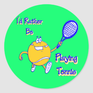 I d Rather Be Playing Tennis Round Stickers