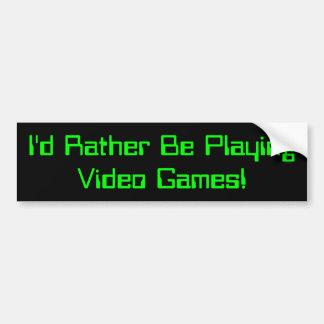 I d Rather Be Playing Video Games Bumper Sticker2 Bumper Sticker