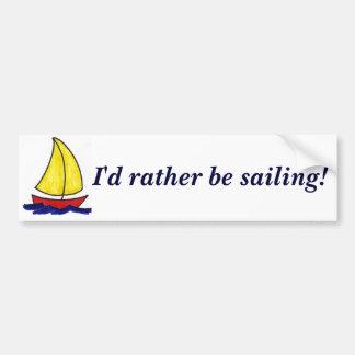 I d rather be sailing bumper sticker