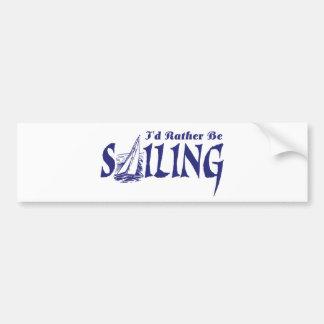 I d Rather Be Sailing Bumper Stickers