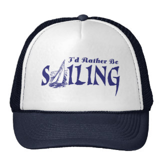 I d Rather Be Sailing Trucker Hat