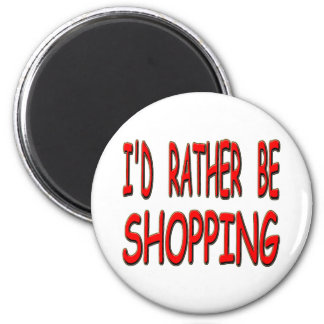 i d rather be shopping fridge magnet