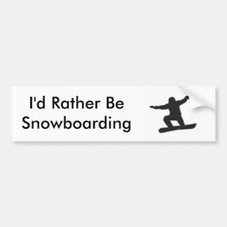 I d Rather Be Snowboarding Bumper Sticker
