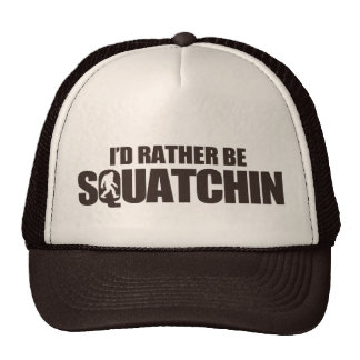 I d rather be squatchin mesh hat