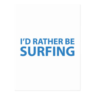 I'd Rather Be Surfing Postcard