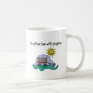 I d Rather be with Papou Coffee Mug
