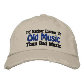I d Rather Listen to Old Music than Bad Music Baseball Cap