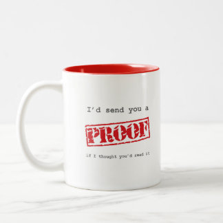 I'd send you a proof Two-Tone coffee mug