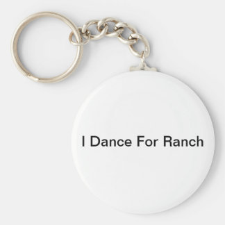 I Dance for Ranch Key Ring