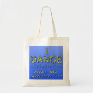I Dance - What's Your Superpower - Tote