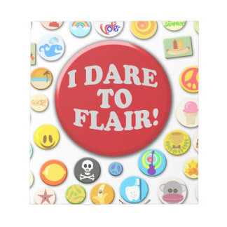I Dare To Flair Notepad